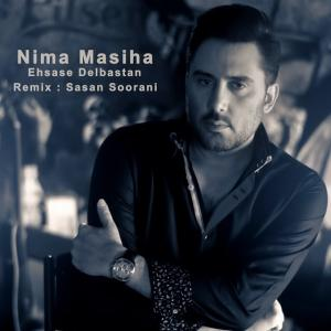 Nima Masiha – Ehsase Delbastan (Remix)