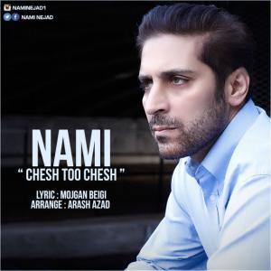 Nami – Chesh Too Chesh