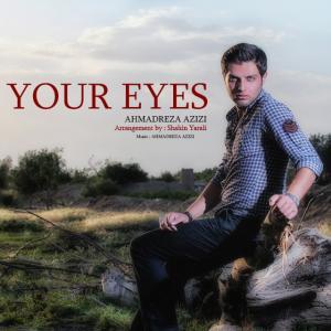 Ahmadreza Azizi – Your Eyes