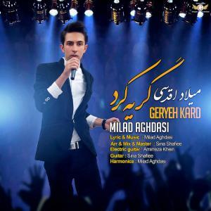 Milad Aghdasi – Gerye Kard