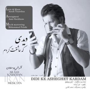 Arash Yousefian – Didi Ke Asheghet Kardam