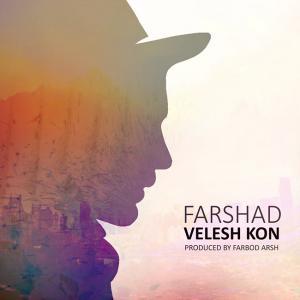 Farshad – Velesh Kon