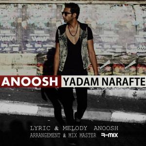 Anoosh – Yadam Narafte