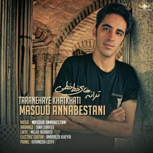 Masoud Annabestani – Taranehaye KhatKhati