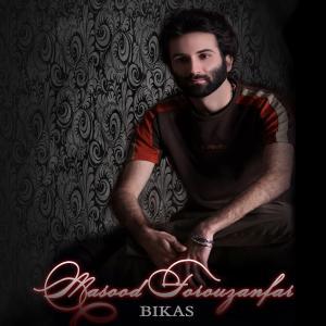 Masood Forouzanfar – Bikas