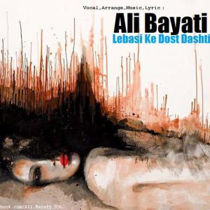 Ali Bayati – Lebasi Ke Dost Dashti