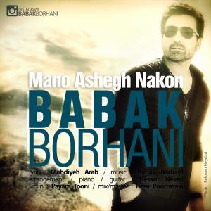 Babak Borhani – Mano Ashegh Nakon