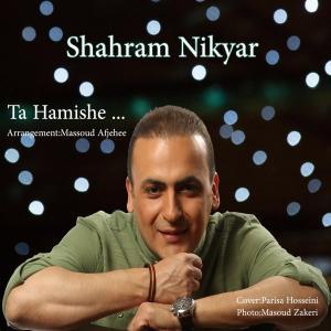 Shahram Nikyar – Ta Hamishe