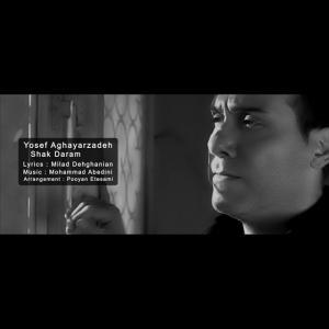 Yousef Aghayarzadeh – Shak Daram