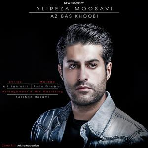 Alireza Moosavi – Az Bas Khoobi