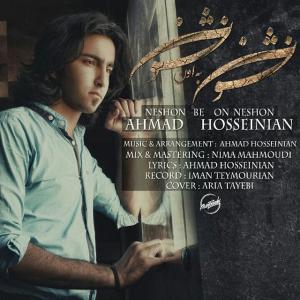Ahmad Hosseinian – Neshon Be On Neshon
