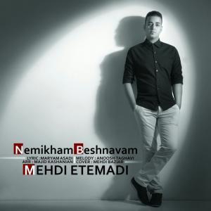 Mehdi Etemadi – Nemikham Beshnavam