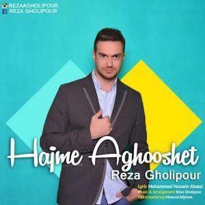 Reza Gholipour – Hajme Aghooshet