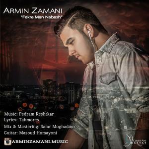 Armin Zamani – Fekre Man Nabash