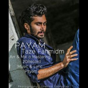 Payam – Taze Fahmidam
