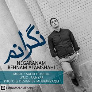 Behnam Alamshahi – Negaranam