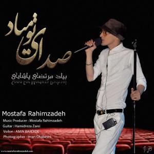 Mostafa Rahimzadeh – Sedaye To Miyad