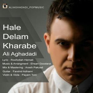 Ali Aghadadi – Hale Delam Kharabe