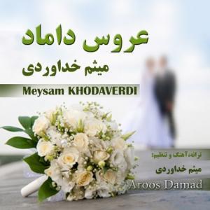 Meysam Khodaverdi – Aroos Damad