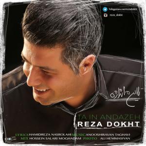 Reza Dokht – Ta In Andaze
