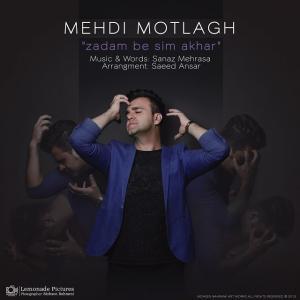 Mehdi Motlagh – Zadam Be Sime Akhar