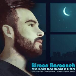 Mahan Bahramkhan – Biroon Barooneh