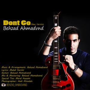 Behzad Ahmadvand – Dont Go (New Version)