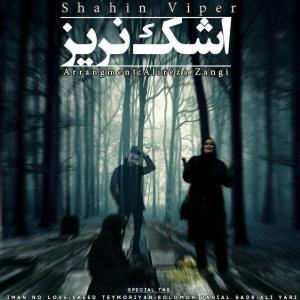 Shahin Viper – Ashk Nariz