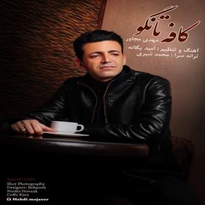 Mehdi Mojaver – Caffe Tango