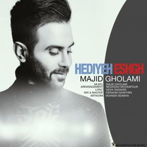 Majid Gholami – Hediyeh Eshgh