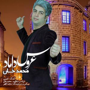 Mohammad Khan – Aroos Damad