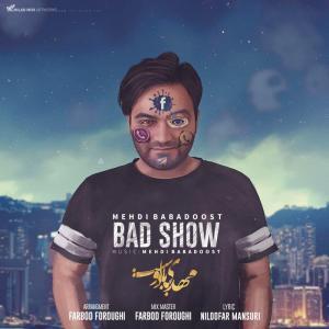 Mehdi Babadoost – Bad Show