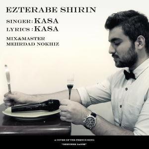 Kasa – Ezterabe Shirin