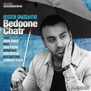 Hossein Ghasemifar – Bedoone Chatr