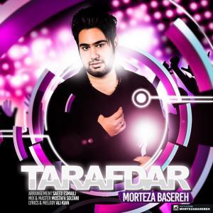 Morteza Basereh – Tarafdar