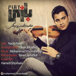Mohammad Khosrobeygi – Play
