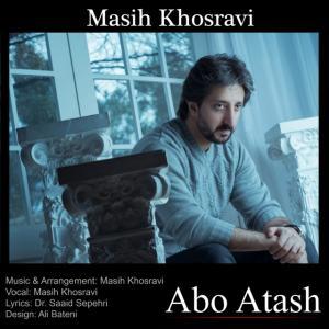 Masih Khosravi – Abo Atash