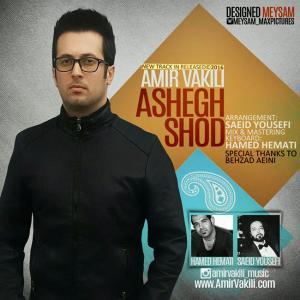 Amir Vakili – Ashegh Shod