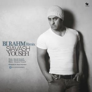 Siavash Yousefi – Birahm (Remix)