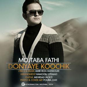 Mojtaba Fathi – Donyaye Koochik