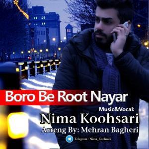 Nima Koohsari – Boro Be Root Nayar