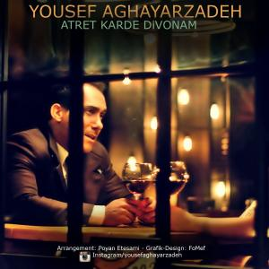 Yousef Aghayarzadeh – Atret Karde Divonam
