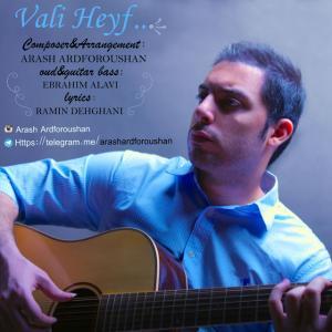 Arash Ardforoushan – Vali Heyf