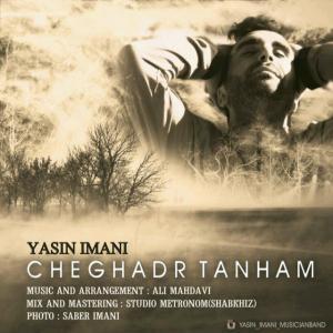 Yasin Imani – Cheghadr Tanham