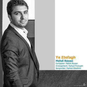 Mehdi Rezaei – Ye Etefagh