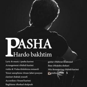Pasha – Har Do Bakhtim