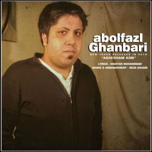 Abolfazl Ghanbari – Ashegham Kon