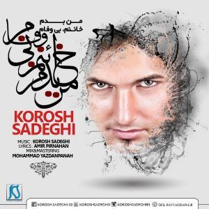 Korosh Sadeghi – Man Badam Khaenam Bivafam