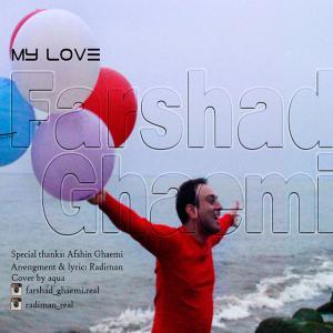 Farshad Ghaemi – My Love