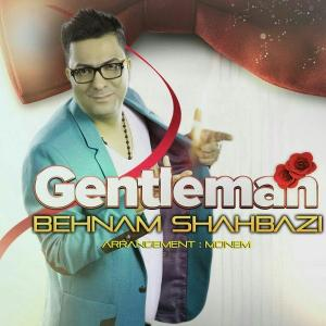 Behnam Shahbazi – Gentelman